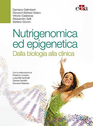 Nutrigenomica ed epigenetica. Dalla biologia alla clinica