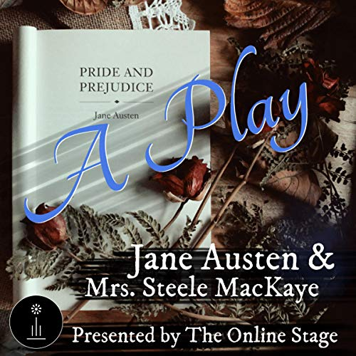 Pride and Prejudice: A Play cover art