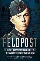 Feldpost: The War Letters of Friedrich Reiner Niemann: A German Soldier on the Eastern Front