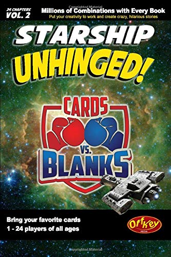Cards vs. Blanks (Vol. 2) – Starship Unhinged: A Hilarious Fill in the Blanks Story Game