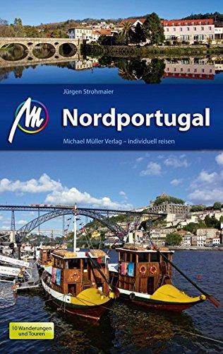Nordportugal Reiseführer Michael Müller Verlag: Individuell reisen mit vielen praktischen Tipps.