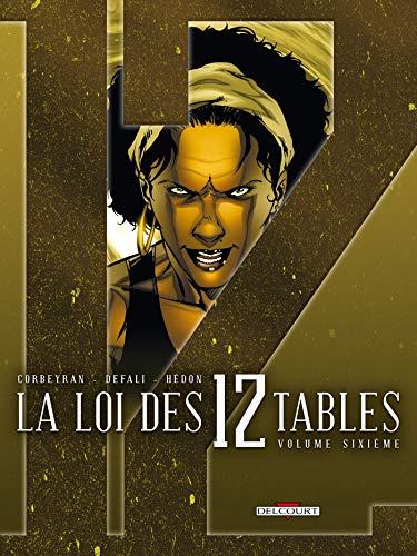 La Loi des 12 tables T06: Volume sixième