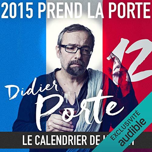 Couverture de 2015 prend la Porte - Le calendrier de l'avent du 16 au 30 juin 2015