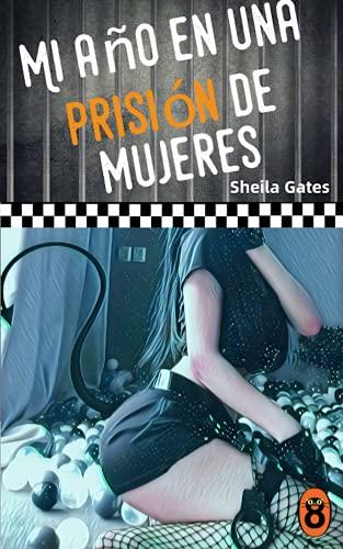 Mi año en una prisión de mujeres 4 de Sheila Gates