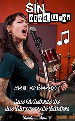 Sin ataduras de Ashley Rescot