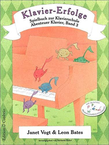 Klavier-Erfolge: Spielbuch zur Klavierschule Abenteuer Klavier, Band 3