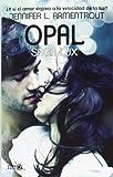 Opal. Saga Lux III: 1 (Neo)