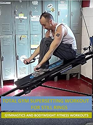 Total Gym Supersetting Workout for Still Rings - Gymnastics and Bodyweight Fitness Workouts