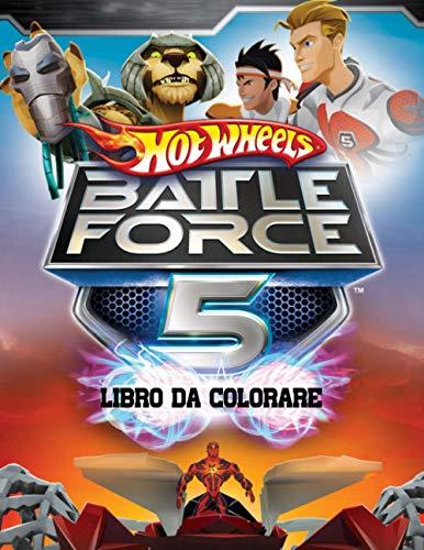 Hot Wheels Battle Force 5 Libro da colorare: Incredibile libro da colorare per bambini, adulti