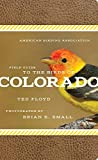 American Birding Association Field Guide to the Birds of Colorado (American Birding Association State Field)