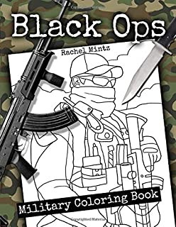 Black Ops - Military Coloring Book: American Special Forces In Action - Army Combat Scenes – USA Patriotic Coloring