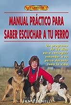 Manual Practico Para Saber Escuchar A Tu Perro / The Practical Dog Listener (Spanish Edition)