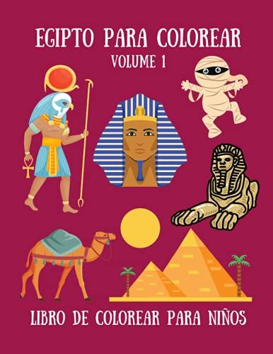 Egipto para colorear - Libro de colorear para niños: 35 lindos dibujos de momias, pirámides, camellos y egipcios antiguos