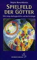 Spielfeld der Goetter: C. G. Jungs Archetypenlehre und die Astrologie