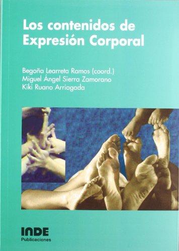 Los contenidos de expresión corporal (Educación Física... Expresión Corporal, Band 38)