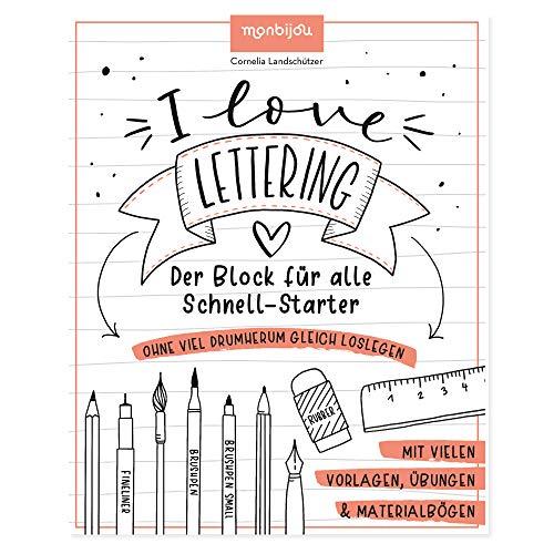 I Love Lettering: Der Block für alle Schnell-Starter (monbijou)
