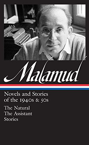 Bernard Malamud: Novels & Stories of the 1940s & 50s (Loa #248): The Natural /...