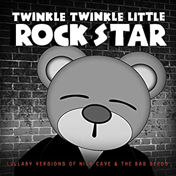 Lullaby Versions of Nick Cave & The Bad Seeds
