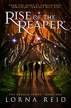[Lorna Reid]のRise of the Reaper: The Broken Lands: Book One (English Edition)