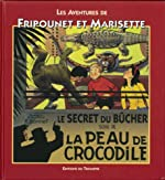 Fripounet et Marisette A01 - La peau de crocodile/ le secret du bucher de René Bonnet