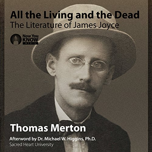 """All the Living and the Dead"": The Literature of James Joyce audiobook cover art"