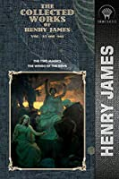 The Collected Works of Henry James, Vol. 35 (of 36): The Two Magics; The Wings of the Dove (Throne Classics)