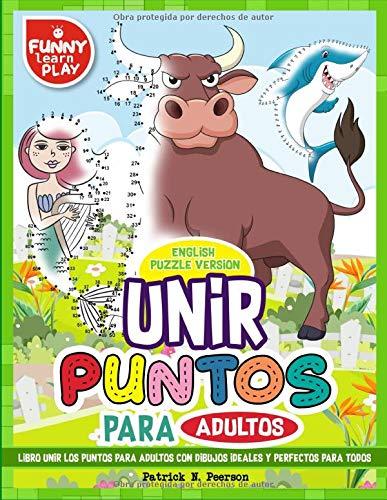Unir Puntos para Adultos ( English Puzzle Version ): Libro Unir los Puntos para Adultos con Dibujos Ideales y Perfectos para Todos (Libros Unir Puntos)