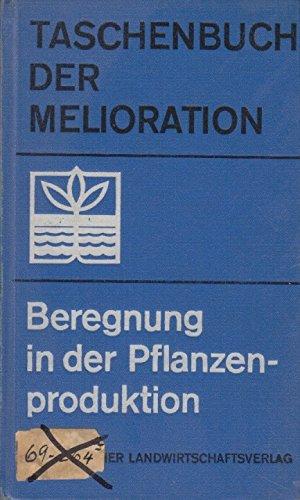 Beregnung in der Pflanzenproduktion (Taschenbuch der Melioration)