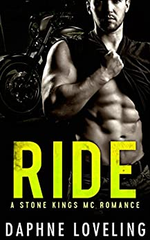 RIDE (Stone Kings Motorcycle Club, Book 3) by [Daphne Loveling]