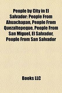 People by City in El Salvador: People from Ahuachapan, People from Quezaltepeque, People from San Miguel, El Salvador, Peo...