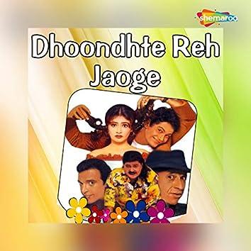 Dhoondte Reh Jaoge (Original Motion Picture Soundtrack)