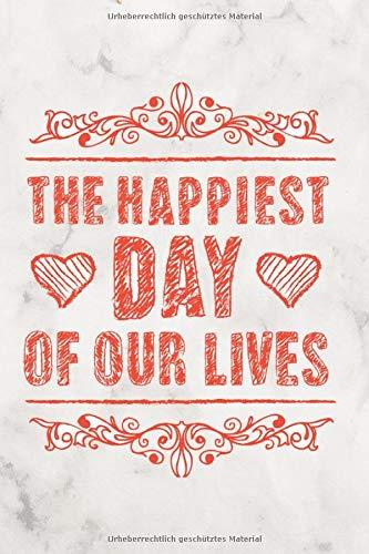 The happiest Day of our lives: Gepunktet Notizbuch (6x9) 120 Seiten