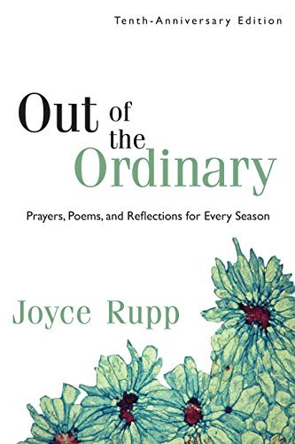 Download Out of the Ordinary: Prayers, Poems, and Reflections for Every Season 1594712204