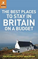 The Best Places to Stay in Britain on a Budget (Rough Guide to...)