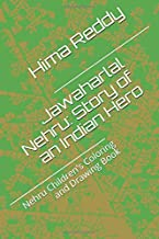 Jawaharlal Nehru: Story of an Indian Hero: Nehru Children's Coloring and Drawing Book (Indian Hero Series)