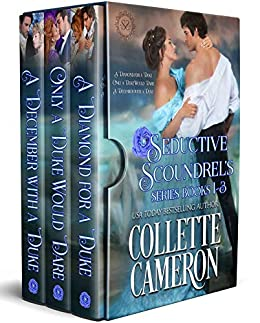 Seductive Scoundrels Series Books 1-3: A Regency Romance by [Collette Cameron, Seductive Scoundrels]