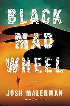 Black Mad Wheel: A Novel by [Josh Malerman]