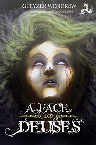 A Face dos Deuses (As Crônicas da Aurora Livro 1)