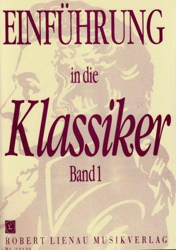 Einführung in die Klassiker: Ausgewählte Stücke. Band 1. Klavier.