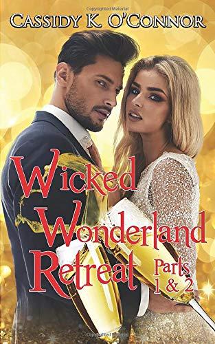 Wicked Wonderland Retreat: Parts 1 and 2