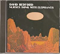 Nurses Song With Elephants by David Bedford (1994-12-08)