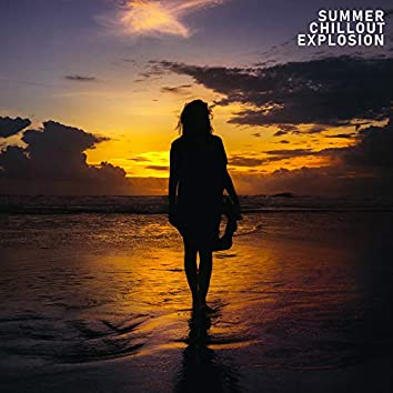 Summer Chillout Explosion: The Hottest Chillout Music Collection for the Summer 2019