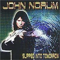 Slipped Into Tomorrow by John Norum (1999-11-26)
