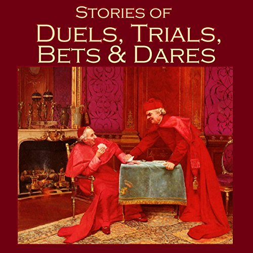 Stories of Duels, Trials, Bets and Dares                   By:                                                                                                                                 J. S. Fletcher,                                                                                        Barry Pain,                                                                                        Stacy Aumonier,                   and others                          Narrated by:                                                                                                                                 Cathy Dobson                      Length: 10 hrs and 53 mins     Not rated yet     Overall 0.0