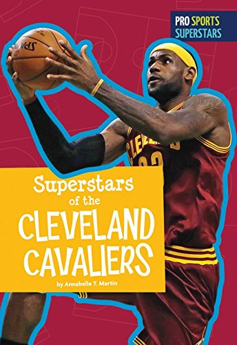 Superstars of the Cleveland Cavaliers (Pro Sports Superstars (NBA)) (English Edition)