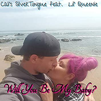 Will You Be My Baby? (feat. Lil' Queenie) (Remastered)