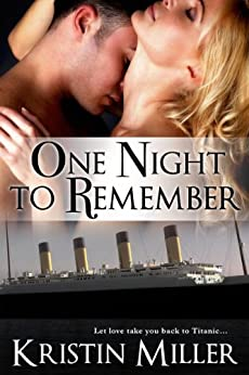 One Night to Remember (A Titanic Romance) by [Kristin Miller]