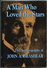 A Man Who Loved the Stars: The Autobiography of John A. Brashear