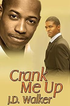 Crank Me Up by [J.D. Walker]
