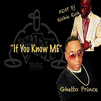 If You Know Me (feat. DJ Richie Rich)